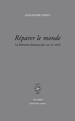 Réparer le monde. La littérature française face au XXIe siècle
